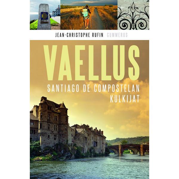 Kirja VAELLUS : SANTIAGO DE COMPOSTELAN KULKIJAT