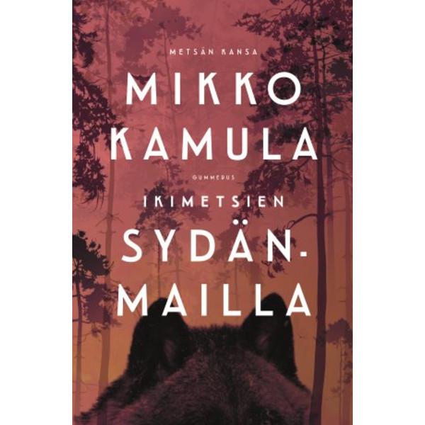 Kirja IKIMETSIEN SYDÄNMAILLA