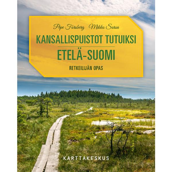 Karttakeskus KANSALLISPUISTOT TUTUIKSI ETELÄ-SUOMI, RETKEILIJÄN OPAS