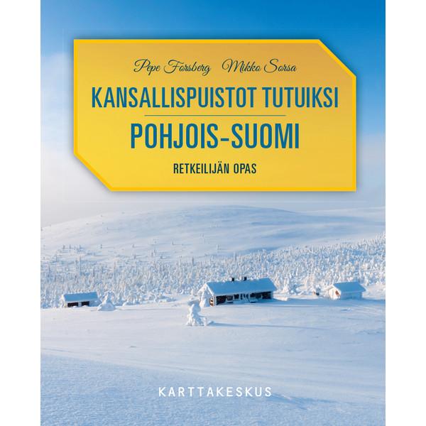 Karttakeskus KANSALLISPUISTOT TUTUIKSI POHJOIS-SUOMI