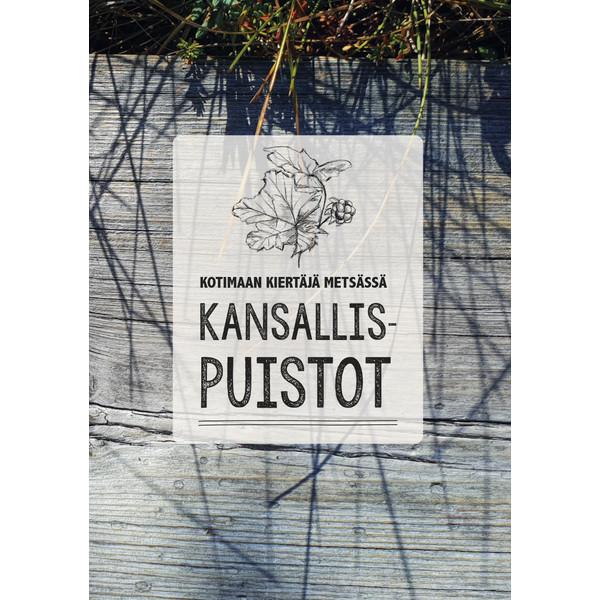 Kirja KOTIMAAN KIERTÄJÄ METSÄSSÄ - KANSALLISPUISTOT